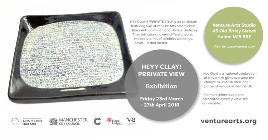 Hey Clay! HEY CLLAY PRRIVATE VIEW & Live Art Drop In and Events | 23rd & 25th March 2018 3