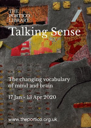 EXHIBITION | Talking Sense: The changing vocabulary of mind and brain | The Portico Library | 17 Jan - 13 April 2020