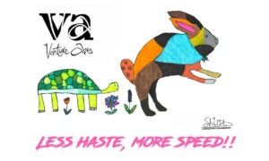 A drawing of a rabbit and a tortoise with the text less haste more speed